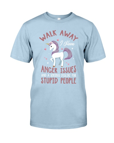 Walk Away I Have Anger Issues And A Serious Dislik