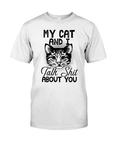 Cat My Cat And I Talk Shit About You