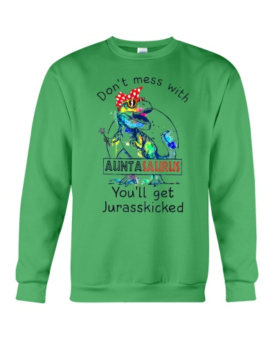 Don't Mess With Auntasaurus You'll Get Jurasskick