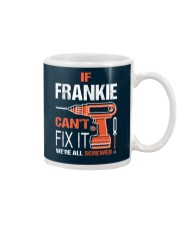 If Frankie Cant Fix It - We Are All Screwed Mug thumbnail