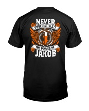 NEVER UNDERESTIMATE THE POWER OF JAKOB Classic T-Shirt back