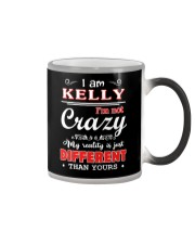 Kelly - My reality is just different than yours Color Changing Mug thumbnail