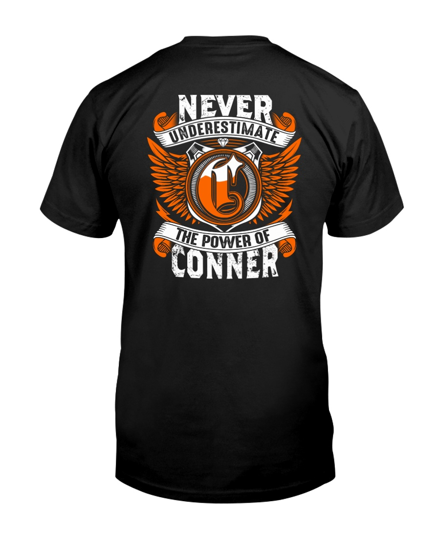 NEVER UNDERESTIMATE THE POWER OF CONNER Classic T-Shirt