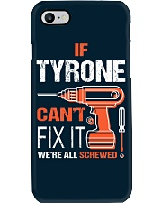 If Tyrone Cant Fix It - We Are All Screwed Phone Case thumbnail