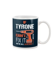 If Tyrone Cant Fix It - We Are All Screwed Mug thumbnail