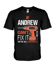 If Andrew Cant Fix It - We Are All Screwed V-Neck T-Shirt thumbnail