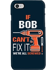 If Bob Cant Fix It - We Are All Screwed Phone Case thumbnail