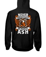 NEVER UNDERESTIMATE THE POWER OF ASH Hooded Sweatshirt thumbnail