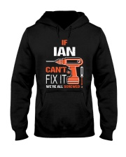 If Ian Cant Fix It - We Are All Screwed Hooded Sweatshirt thumbnail