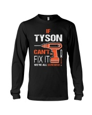 If Tyson Cant Fix It - We Are All Screwed Long Sleeve Tee thumbnail