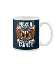 NEVER UNDERESTIMATE THE POWER OF TANNER Mug thumbnail