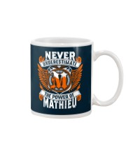 NEVER UNDERESTIMATE THE POWER OF MATHIEU Mug thumbnail