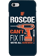 If Roscoe Cant Fix It - We Are All Screwed Phone Case thumbnail