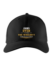 DYER - Thing You Wouldnt Understand Embroidered Hat front