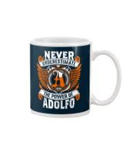 NEVER UNDERESTIMATE THE POWER OF ADOLFO Mug thumbnail
