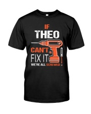 If Theo Cant Fix It - We Are All Screwed Classic T-Shirt thumbnail