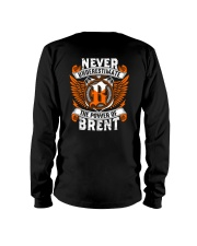 NEVER UNDERESTIMATE THE POWER OF BRENT Long Sleeve Tee thumbnail