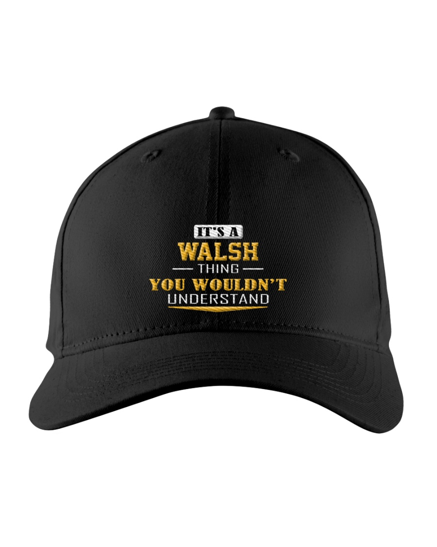 WALSH - Thing You Wouldnt Understand Embroidered Hat