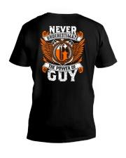 NEVER UNDERESTIMATE THE POWER OF GUY V-Neck T-Shirt thumbnail