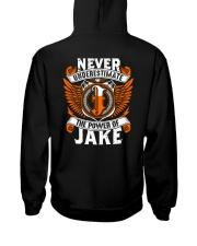 NEVER UNDERESTIMATE THE POWER OF JAKE Hooded Sweatshirt thumbnail