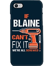 If Blaine Cant Fix It - We Are All Screwed Phone Case thumbnail
