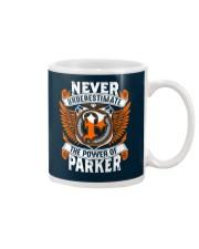 NEVER UNDERESTIMATE THE POWER OF PARKER Mug thumbnail