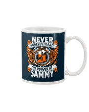 NEVER UNDERESTIMATE THE POWER OF SAMMY Mug tile