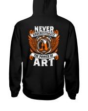 NEVER UNDERESTIMATE THE POWER OF ART Hooded Sweatshirt thumbnail