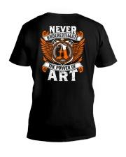 NEVER UNDERESTIMATE THE POWER OF ART V-Neck T-Shirt thumbnail
