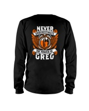 NEVER UNDERESTIMATE THE POWER OF GREG Long Sleeve Tee thumbnail