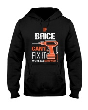 If Brice Cant Fix It - We Are All Screwed Hooded Sweatshirt thumbnail