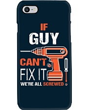 If Guy Cant Fix It - We Are All Screwed Phone Case thumbnail