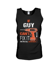 If Guy Cant Fix It - We Are All Screwed Unisex Tank thumbnail
