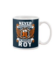 NEVER UNDERESTIMATE THE POWER OF ROY Mug thumbnail