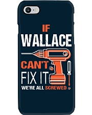 If Wallace Cant Fix It - We Are All Screwed Phone Case thumbnail
