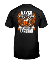 NEVER UNDERESTIMATE THE POWER OF CAMERON Classic T-Shirt back