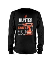 If Hunter Cant Fix It - We Are All Screwed Long Sleeve Tee thumbnail
