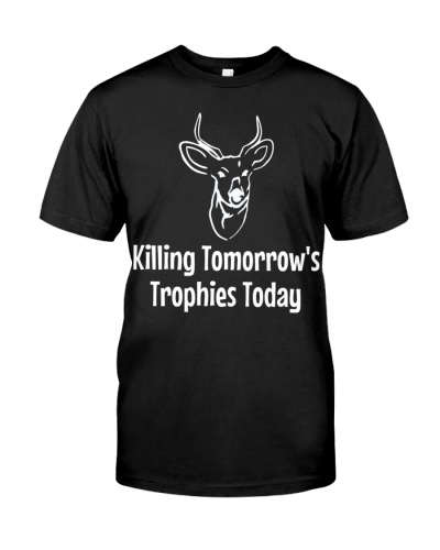 Killing tomorrows trophies today