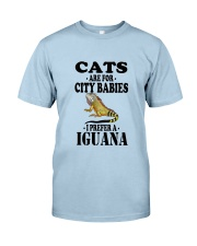 CATS ARE FOR CITY BABIES I PREFER A IGUANA Classic T-Shirt thumbnail