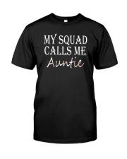 MY SQUAD CALLS ME AUNTIE SHIRT Classic T-Shirt thumbnail