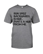 THATS A NUR FROM ME Classic T-Shirt front