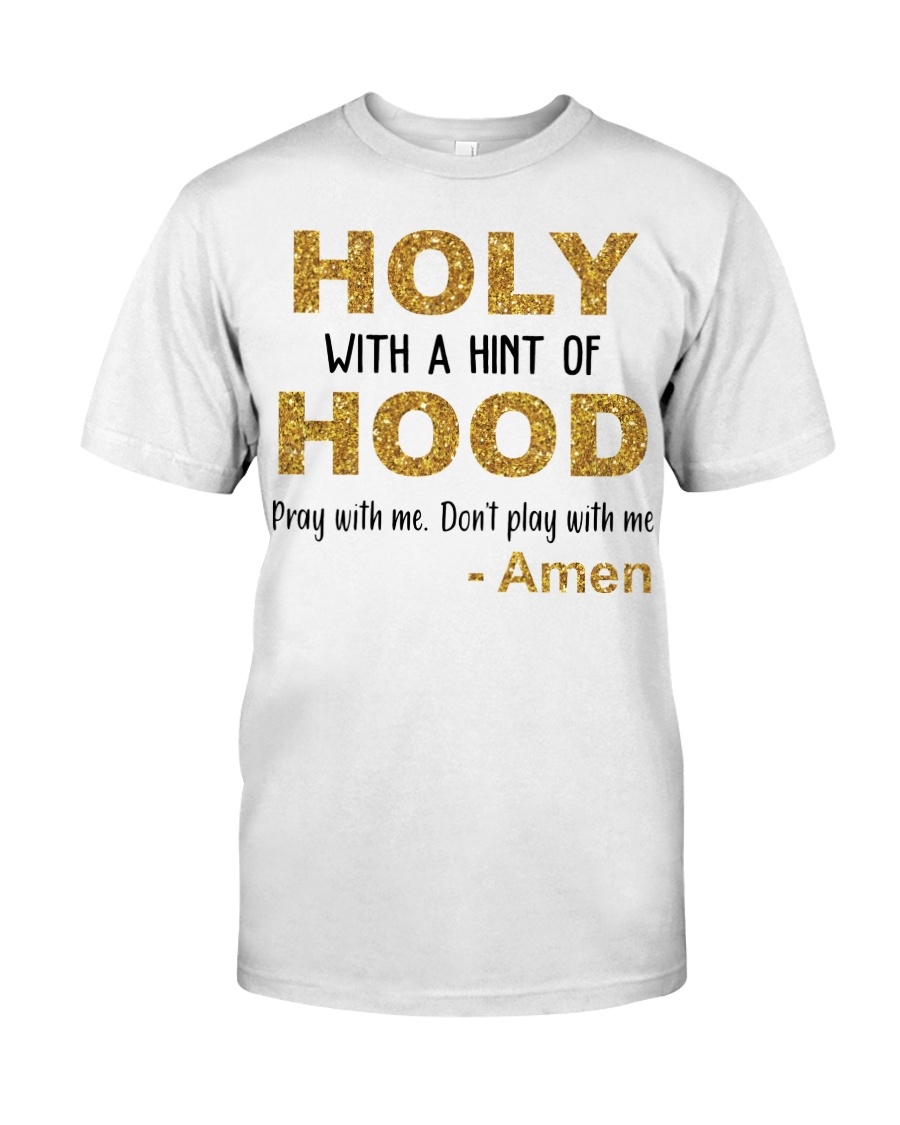 Holy with a hint of Hood Classic T-Shirt
