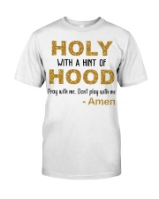 Holy with a hint of Hood Classic T-Shirt front