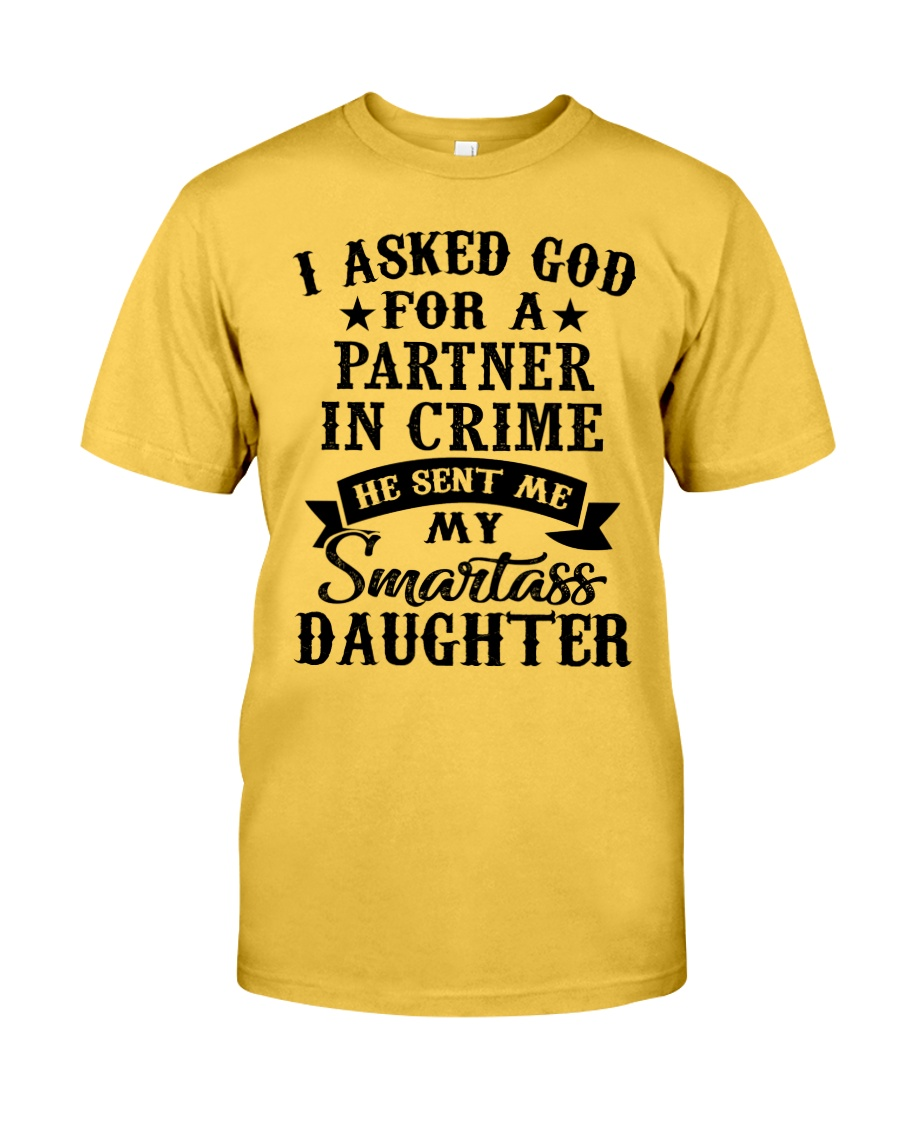 I ASKED GOD FOR A PARTNER IN CRIME Classic T-Shirt