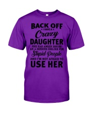 BACK OFF I HAVE CRAZY DAUGHTER Classic T-Shirt tile