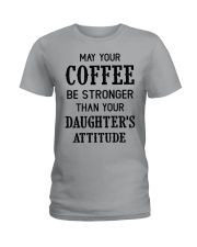 May your coffee be stronger Ladies T-Shirt thumbnail