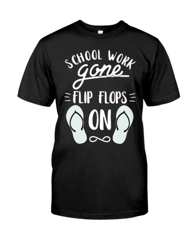 School Work Gone Flip Flops Teacher T-Shirt