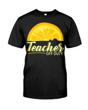 Teacher Off Duty T-Shirt Classic T-Shirt front