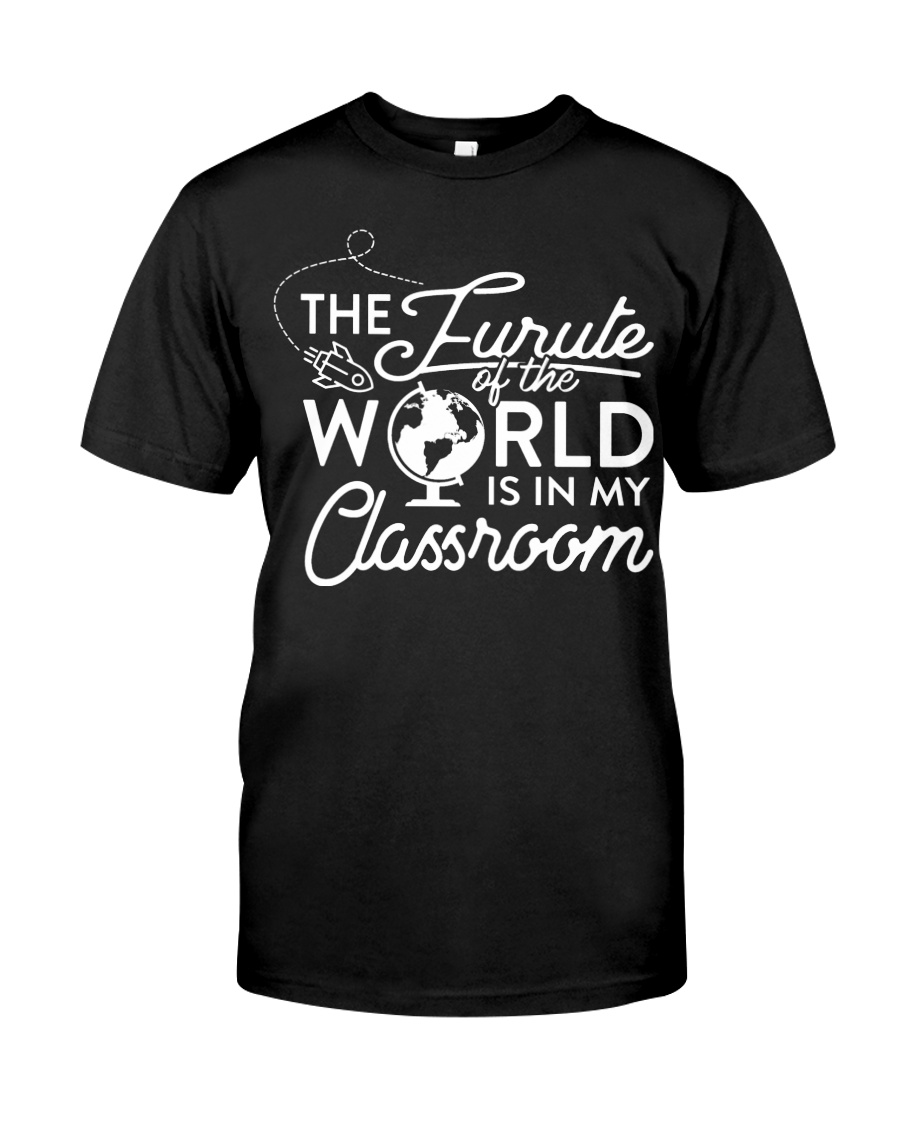 The Future Of The World Teacher T-Shirt Classic T-Shirt