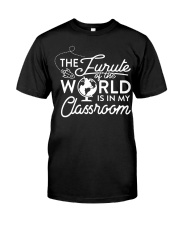 The Future Of The World Teacher T-Shirt Classic T-Shirt front